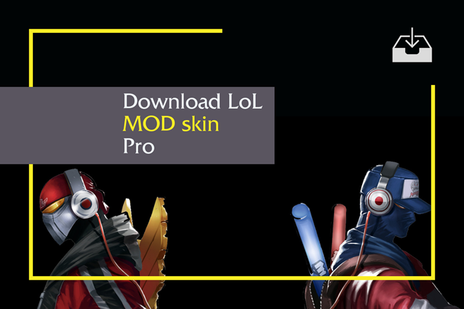 Download MOD Skin LoL Pro 2019 - Latest Working Version {*Updated}